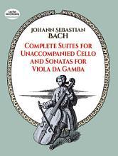 Complete suites for unaccompanied cello   and  Sonatas for viola da gamba PDF