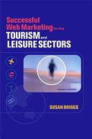 Successful Web Marketing for the Tourism and Leisure Sectors PDF