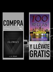 Compra EL CRUCE y llévate gratis 100 REGLAS PARA AUMENTAR TU PRODUCTIVIDAD