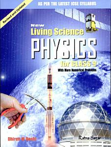 New Living Science PHYSICS for CLASS 9 With More Numerical Problems Book