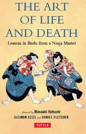 Art of Life and Death: Lessons in Budo From a Ninja Master