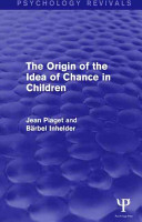 The Origin of the Idea of Chance in Children  Psychology Revivals  PDF