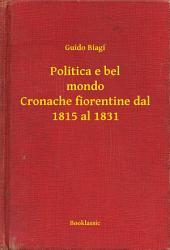 Politica e bel mondo Cronache fiorentine dal 1815 al 1831