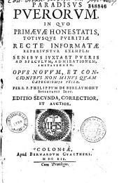 Paradisus puerorum... per R. P. Philippum de Berlaymont... Editio secunda... (Carmen M. E. Scoville, A. Principe)