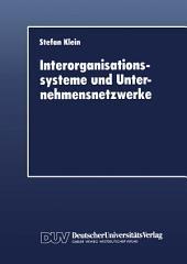 Interorganisationssysteme und Unternehmensnetzwerke: Wechselwirkungen zwischen organisatorischer und informationstechnischer Entwicklung