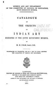 Catalogue of the Objects of Indian Art Exhibited in the South Kensington Museum PDF