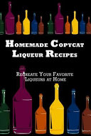 Homemade Copycat Liqueur Recipes