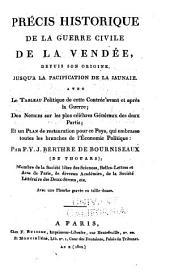 Précis historique de la guerre civile de la Vendée depuis son origine: jusquʹa la pacificaetion de La Jaunaie