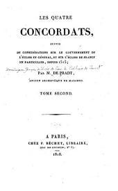 Les quatre concordats: suivis de considérations sur le gouvernement de l'église en général, et sur l'église de France en particulier, depuis 1515, Volume2