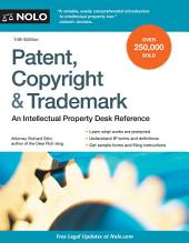 Patent, Copyright & Trademark: An Intellectual Property Desk Reference, Edition 14