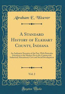A Standard History of Elkhart County  Indiana  Vol  2 PDF