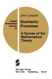Stochastic Processes: A Survey of the Mathematical Theory