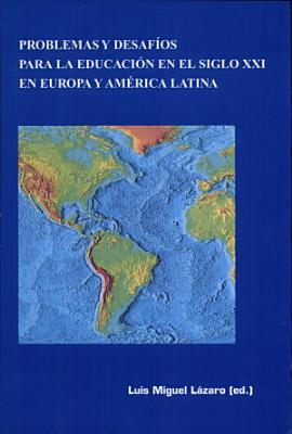 Problemas y desaf  os para la educaci  n en el siglo XXI en Europa y Am  rica Latina PDF