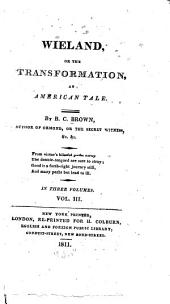 Wieland, Or, The Transformation: An American Tale, Volume 3