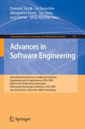 Advances in Software Engineering: International Conference on Advanced Software Engineering and Its Applications, ASEA 2009 Held as Part of the Future Generation Information Technology Conference, FGIT 2009, Jeju Island, Korea, December 10-12, 2009. Proceedings