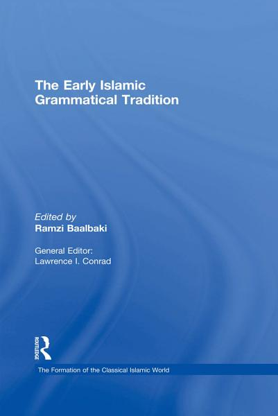 Download The Early Islamic Grammatical Tradition Book