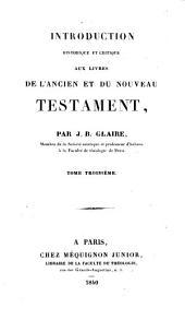 Introduction historique et critique aux livres de l'Ancien et du Nouveau Testament: Volume3