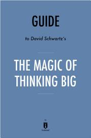 Guide To David Schwartz S The Magic Of Thinking Big By Instaread