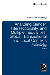 Analyzing Gender, Intersectionality, and Multiple Inequalities: Global-transnational and Local Contexts
