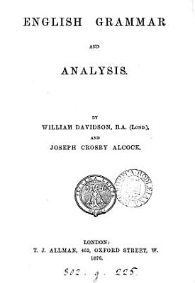 English grammar and analysis  by W  Davidson and J C  Alcock   With  Key