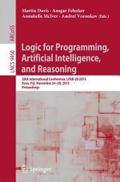 Logic for Programming, Artificial Intelligence, and Reasoning: 20th International Conference, LPAR-20 2015, Suva, Fiji, November 24-28, 2015, Proceedings