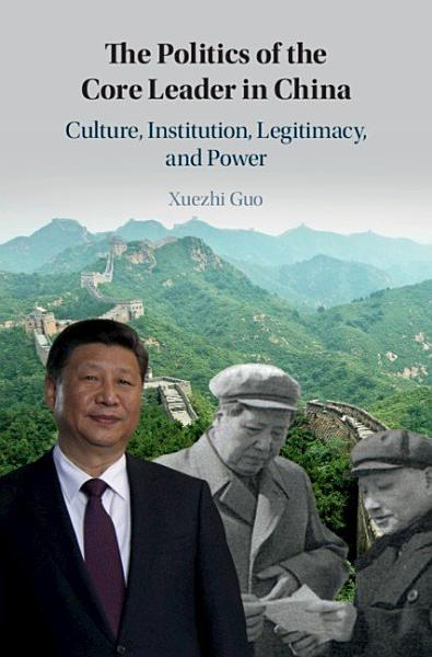 Download The Politics of the Core Leader in China Book
