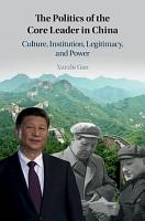 The Politics of the Core Leader in China PDF
