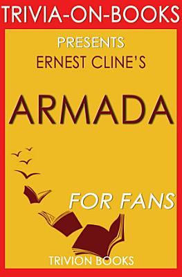 Armada  A Novel By Ernest Cline  Trivia On Books  PDF