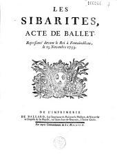Les Sibarites, acte de ballet... [de Marmontel, mus. de Rameau, ballets de Laval]