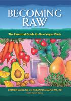 Becoming Raw  The Essential Guide to Raw Vegan Diets PDF