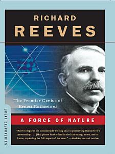A Force of Nature  The Frontier Genius of Ernest Rutherford  Great Discoveries  Book