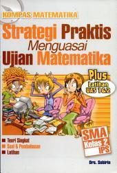 Kompas Matematika; Strategi Praktis Menguasai Ujian Matematika SMA Kelas 2 IPS