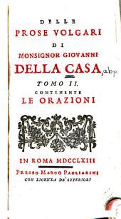 Delle prose volgari di Monsignor Giovanni della Casa ...: Le orazioni