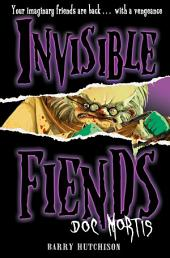 Doc Mortis (Invisible Fiends, Book 4)