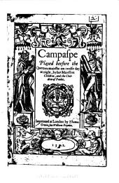 Campaspe: Played Beefore the Queenes Maiestie on Twelfe Day at Night