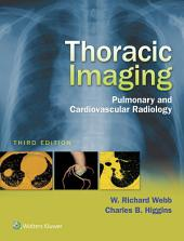 Thoracic Imaging: Pulmonary and Cardiovascular Radiology, Edition 3