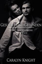 Gesucht und Gefunden: Sex mit dem Milliardär, Zweite Buch
