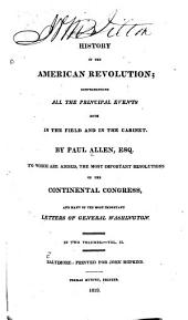 A History of the American Revolution: Comprehending All the Principal Events Both in the Field and in the Cabinet, Volume 2