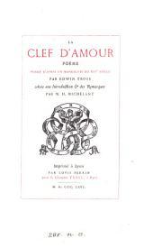 La clef d'amour, poème. Publ. par E. Tross, avec une intr. & des remarques par H. Michelant