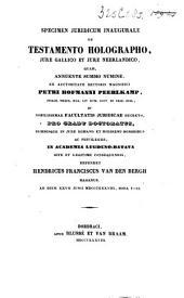 Specimen juridicum inaugurale Lugd.-Bat., de testamento holographo jure Gallico et jure Neerlandico, quam, ...