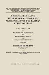 Über Flächenhafte Rindenerweichungen bei Arteriosklerose der Kleinen Rindengefässe: Dissertation zur Erlangung der Doktorwürde der Medizinischen Fakultät der Hamburgischen Universtät