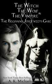 The Witch, The Wolf and The Vampire, Josef Meets Gabe: Prequel