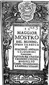 Il maggior mostro del mondo, opera tragica di Giacinto Andrea Cicognini fiorentino