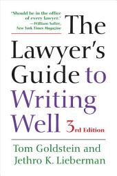 The Lawyer's Guide to Writing Well: Edition 3