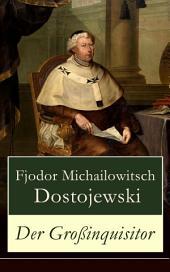 Der Großinquisitor (Vollständige deutsche Ausgabe): Ein Klassiker der russischen Literatur