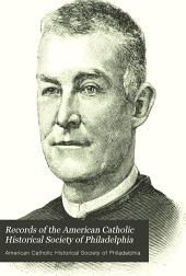 Records of the American Catholic Historical Society of Philadelphia: Volume 20