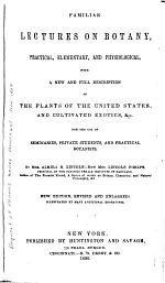 Familiar Lectures on Botany, Practical, Elementary, and Physiological