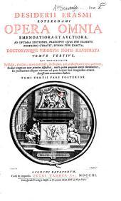 Desiderii Erasmi Roterodami Opera omnia emendatiora et avctiora: Volume 3, Part 2