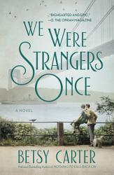 We Were Strangers Once Book PDF