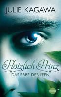 Pl  tzlich Prinz   Das Erbe der Feen PDF
